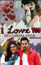 I Love U by Kriti-Sanjana-Varun