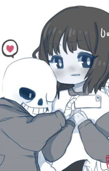 My Universe Will Never Be The Same (Sans x Frisk)