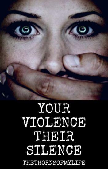 Your Violence, Their Silence