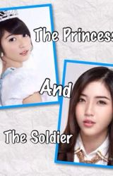 The Princess and The Soldier by Kamen_Rider_Writer