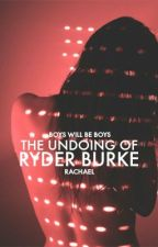 The Undoing of Ryder Burke by clarifications