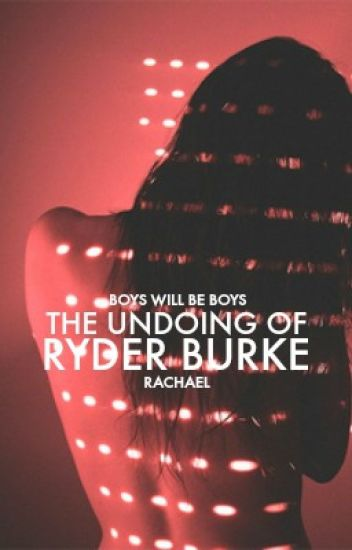 The Undoing of Ryder Burke