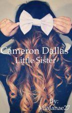 Cameron Dallas' Little Sister by MiaJanae27