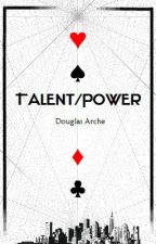 Talent/Power by douglasarche