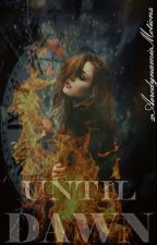 Until Dawn ✔️ by xAerodynamicMotionx