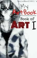 My Artbook: Book Of ART 1 by AnieMae23801
