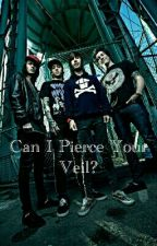 Can I Pierce Your Veil? by Freakshow_Party