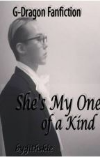 """""""She's My one of a Kind"""" A G-Dragon Fanfiction by jithskie"""
