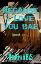 I Love You Bae (gxg) by AprilBi5