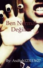 Ben normal değilim by asdfgh123113627