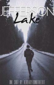 Jefferson Lake - One Shot by AlreadyFoundTheExit