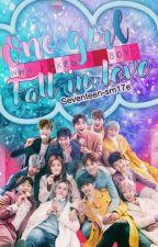 1 Girl Make 13 Boys Fall In Love (SEVENTEEN) [COMPLETE] by seventeen-sm17e