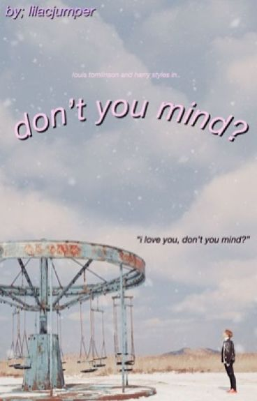 don't you mind?  // l.s.
