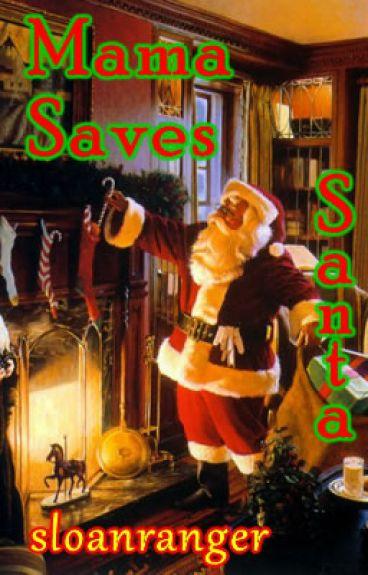 Mama Saves Santa - @Short Story by sloanranger