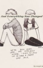 And Everything Has Changed by Naagit_bb