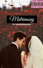 Matrimony by goodlawdheavens