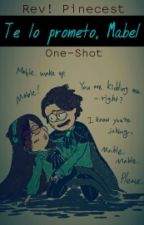 Te lo prometo, Mabel | Rev! Pinecest | One-Shot by -ptkey