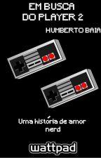 Em busca do player dois by HumbertoBaia