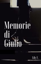 Memorie di Giulio *COMPLETA* by Lily__F