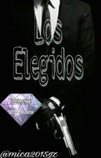 LOS ELEGIDOS by MICA2016GZ