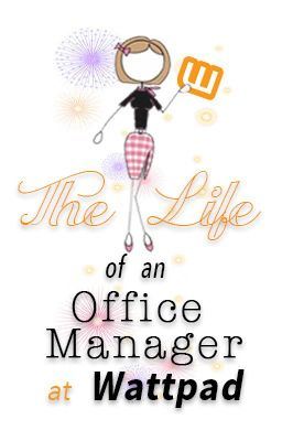 Life of an Office Manager at Wattpad