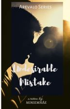 Undesirable Mistake [COMPLETED] by miniemhAe