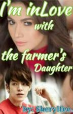 INLOVE WITH THE FARMER'S DAUTHER by Sherylfee