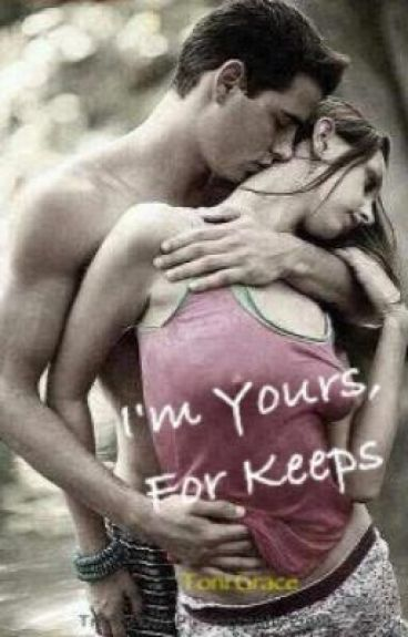 I'm Yours, For Keeps