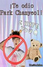 ¡Te odio Park Chanyeol! by fresitadulce
