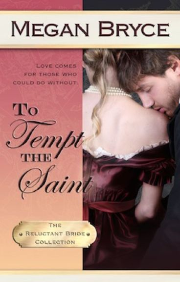 To Tempt The Saint (The Reluctant Bride Collection)