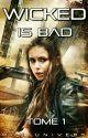WICKED is Bad [TST] Tome 1 by mon_univers