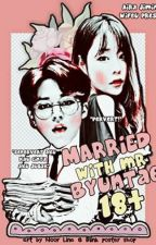 Married with Mr.Byuntae 18+++🌸P,J,M by ParkKpopperz