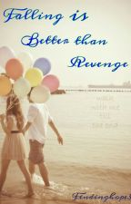 Falling Is Better Than Revenge(on hold) by findinghope3