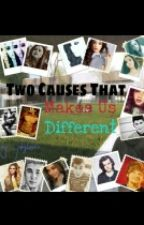 Two Causes That Makes Us Different. by SrtDeixaEmOff