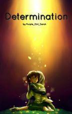 Determination (Undertale FF) by Purple_Girl_Sarah