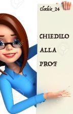 CHIEDILO ALLA PROF. by Clockie_24