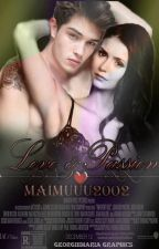 Love&Passion by Maimuuu2002