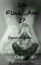 I'm fine...Am I? by JadeyCrazy5sos