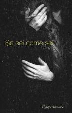 Se sei come sei (Marco Mengoni) by ancoraconme