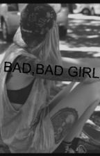 BAD,BAD GIRL by kathrine_gallo