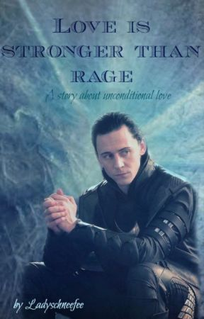 Love is stronger than rage (Loki fanfic) - betraying the one I love