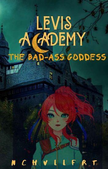 Levis Academy: The Bad-ass Goddess