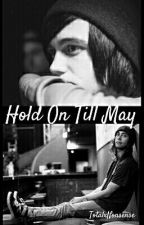 Hold On Till May // Kellic (One Shot) by TotalxNonsense