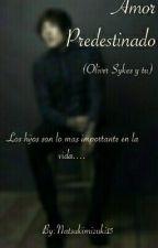 Amor Predestinado (OLIVER SYKES Y TU) by AM_KWORLD