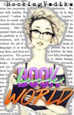 Book World (Mine!) by rockingvedika