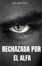Rechazada por un alpha by arpulruiz