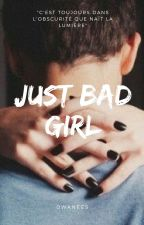 Just Bad Girl by dwanees