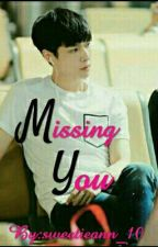 MISSING YOU [EXO LAY FANFIC] by sweetieann_10