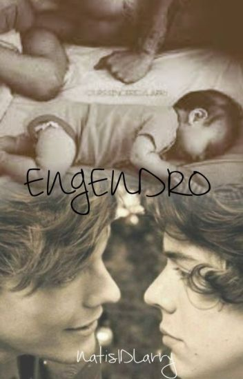 Engendro (Larry Stylinson M-Preg) Wattys2016