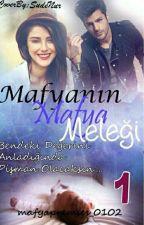 MAFYANIN MAFYA MELEĞİ(DÜZENLENİYOR) by premses_00